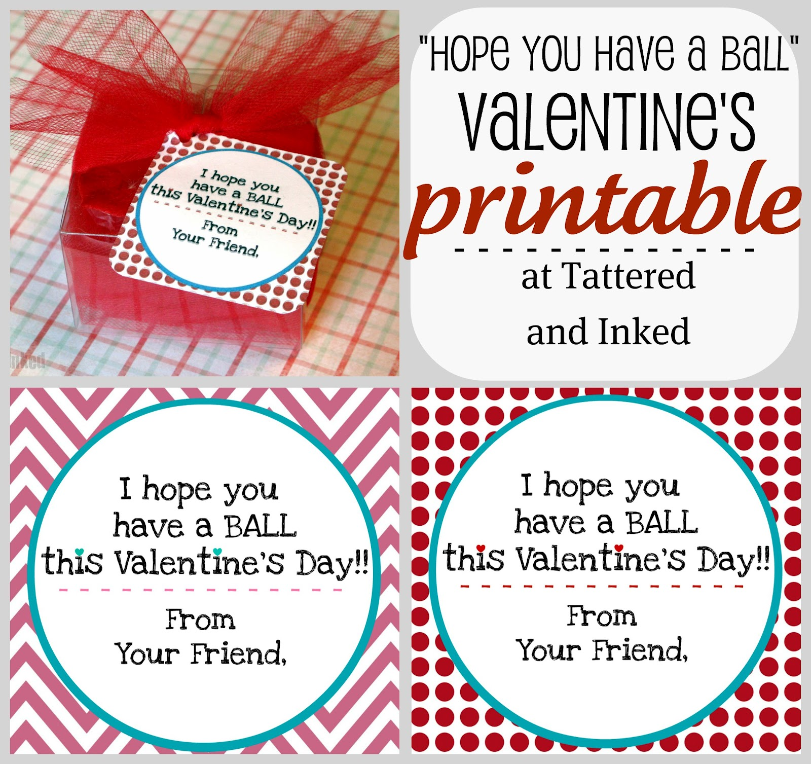 Have a Ball Valentine Printable