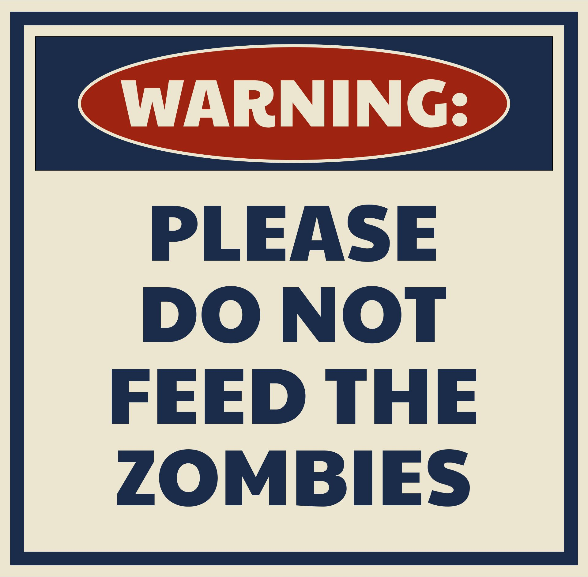 Warning Please Do Not Feed Zombies