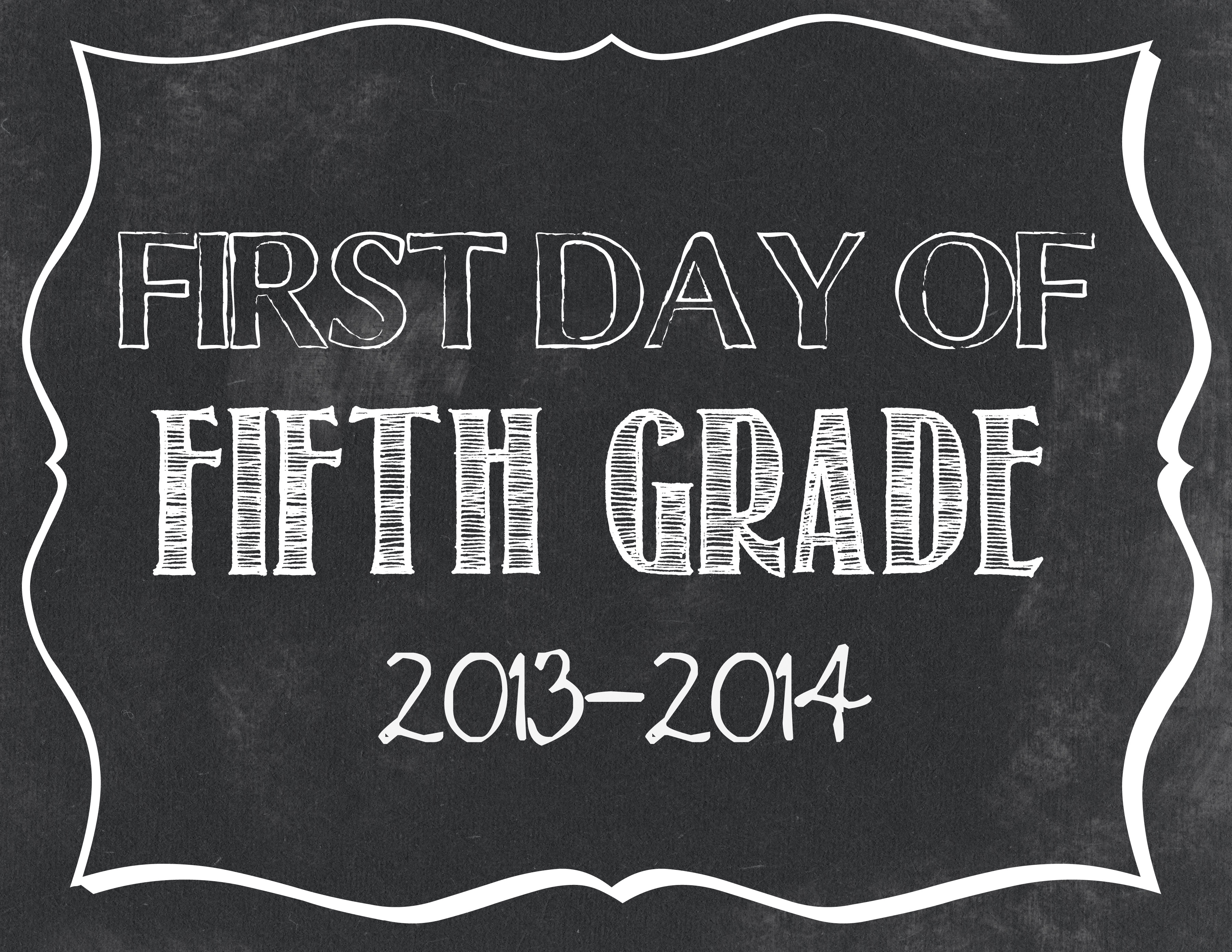 9 Best Images of 5th Grade First Day Of School Sign ...