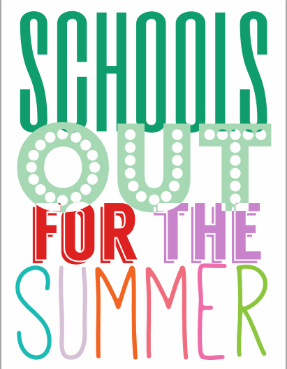 8 Images of Schools Out Printables For Summer