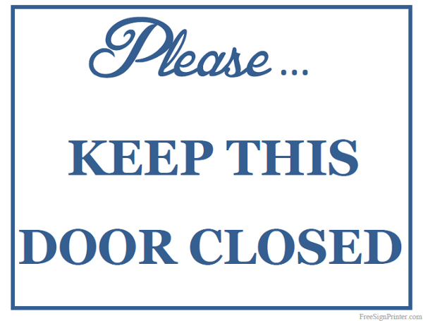 Please Keep Door Closed Sign Printable