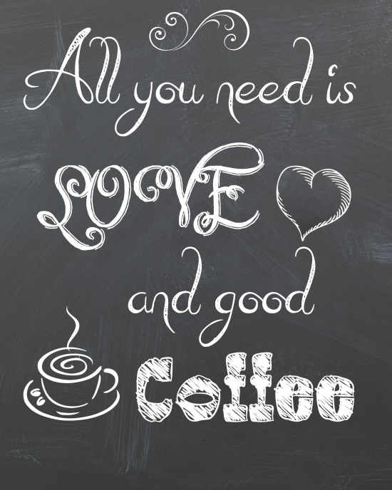 Free Printable All You Need Is Love and Coffee