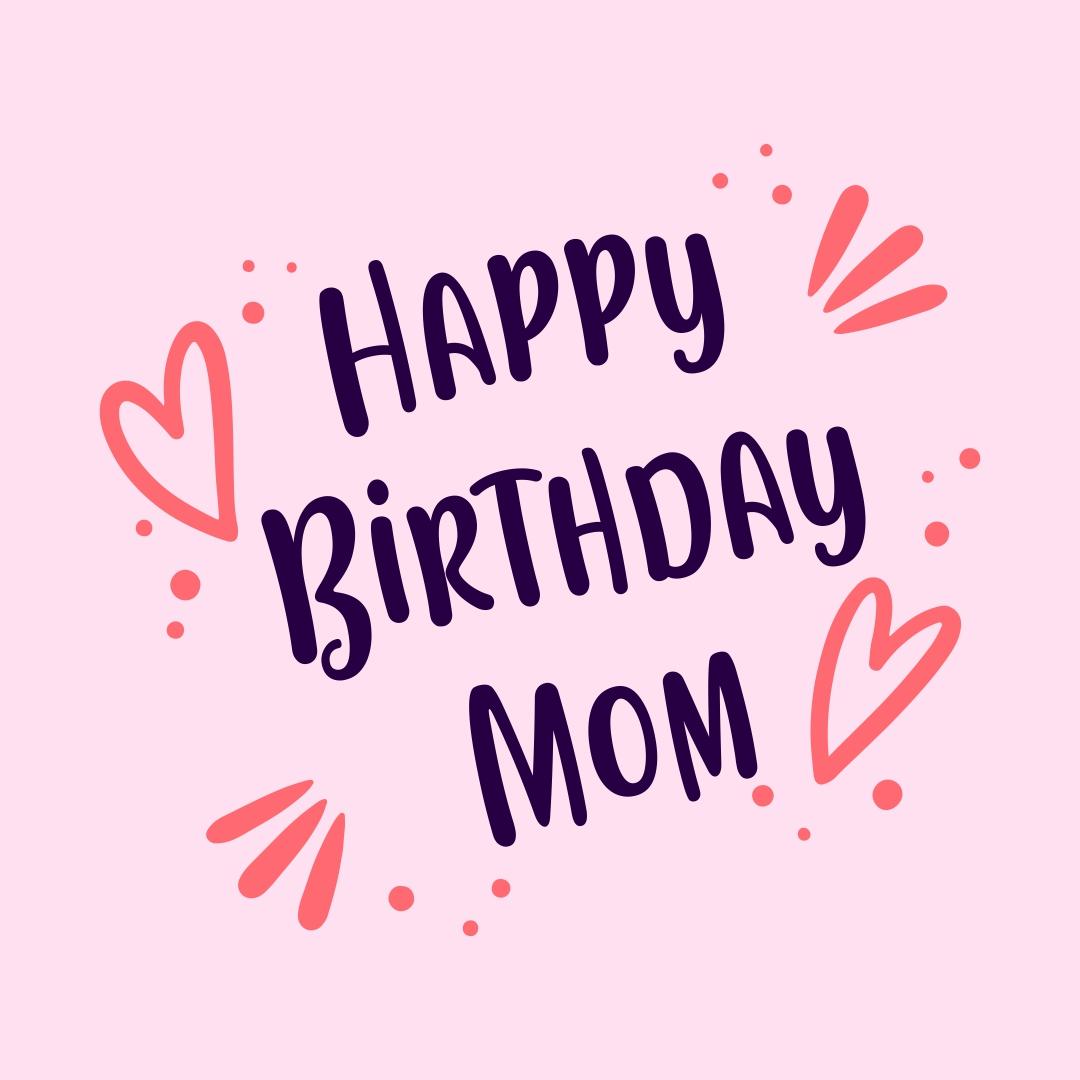 Printable Happy Birthday Mom Cards