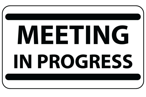 Free Printable Meeting in Progress Sign