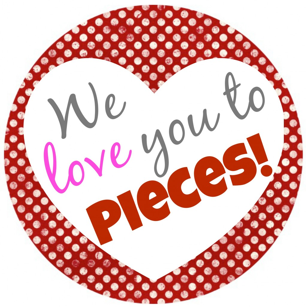 I Love You to Pieces Printable Tag