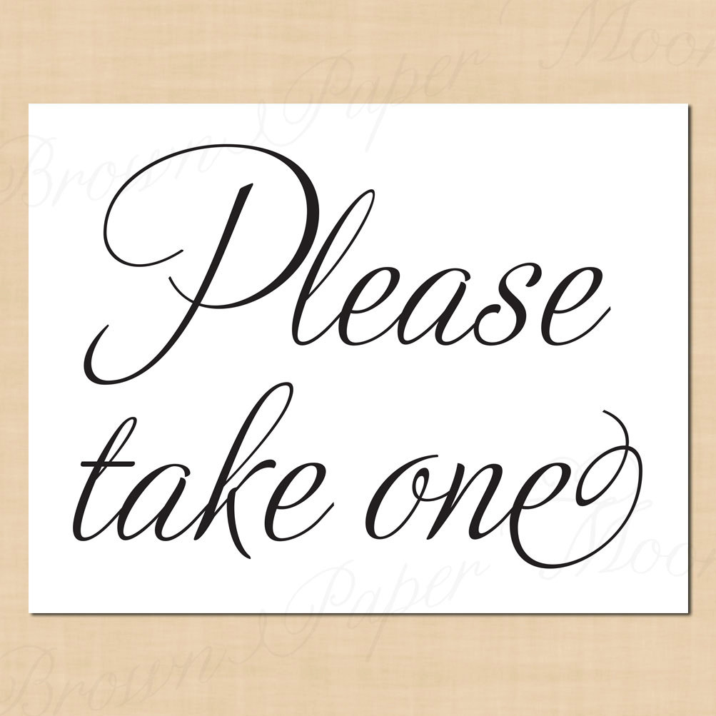 8 Best Images Of Printable Please Take One Free Please
